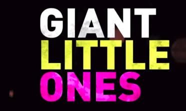 Watch Trailer For Giant Little Ones Redcarpetcrash Com