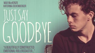 Movie Review: 'Just Say Goodbye' - RedCarpetCrash com